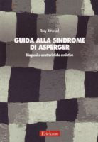 Guida alla sindrome di Asperger - Tony Attwood - Erickson