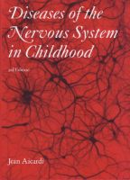 Diseases of the Nervous System in Childhood - Jean Aicardi - Mac Keith Press