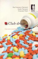 Club drugs - Pier Francesco Mannaioni, Guido Mannaioni, Emanuela Masini - Firenze University Press